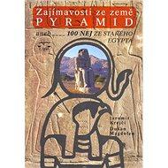 Zajímavosti ze země pyramid: aneb 100 nej ze starého Egypta - Kniha