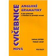 Cvičebnice anglické gramatiky Nová: 8 500 příkladů s řešením na protější straně - Kniha