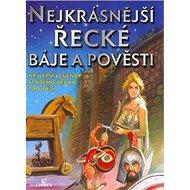 Nejkrásnější řecké báje a pověsti: Nejlepší legendy starého řecka pro děti - Kniha