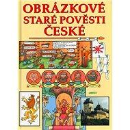 Obrázkové staré pověsti české - Kniha