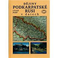 Dějiny Podkarpatské Rusi v datech - Kniha