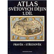 Atlas světových dějin 1. díl: Pravěk - Středověk - Kniha