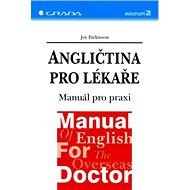 Angličtina pro lékaře: Manuál pro praxi - Kniha