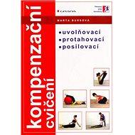 Kompenzační cvičení: Uvolňovací, protahovací, posilovací - Kniha