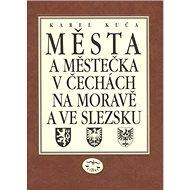 Města a městečka VIII.díl v Čechách, na Moravě a ve Slezku: U-Ž a dodatky - Kniha