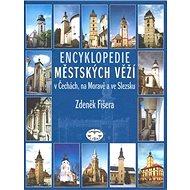 Encyklopedie městských věží v Čechách, na Moravě a ve Slezsku - Kniha