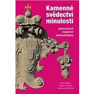 Kamenné svědectví minulosti: Heraldické památky Novojičínska - Kniha