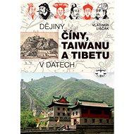Dějiny Číny, Taiwanu a Tibetu v datech: v datech - Kniha