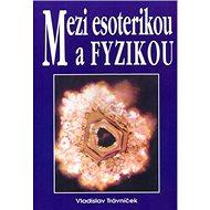 Mezi esoterikou a fyzikou - Kniha