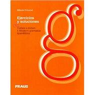 Cvičení s klíčem k Moderní gramatice španělštiny: Ejercicios y soluciones