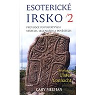 Esoterické Irsko 2: Průvodce po posvátných místech, legendách a pověstech - Kniha