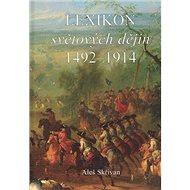Lexikon světových dějin 1492 - 1914 - Kniha