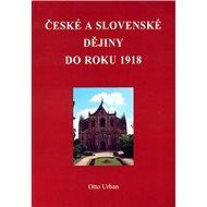 České a Slovenské dějiny do roku 1918 - Kniha