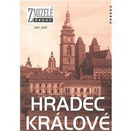Zmizelé Čechy Hradec Králové - Kniha