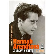 Hannah Arendtová: Z lásky k svetu 1. diel