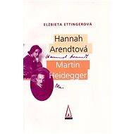 Hannah Arendtová Martin Heidegger - Kniha
