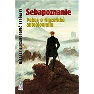 Sebapoznanie: Pokus o filozofickú autobiografiu - Kniha