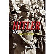 Hitler: Kompletní životopis - Kniha