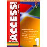 Access 2003 pro školy 1.díl: Učebnice databázového programu
