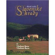 Slovenské hrady: Slovak castles - Kniha