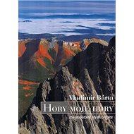 Hory moje hory: The Mountains My Mountains - Kniha