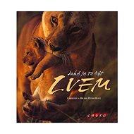 Jaké je to být lvem - Kniha