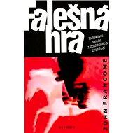 Falešná hra: Detektivní román z dostihového prostředí - Kniha