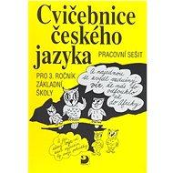 Cvičebnice českého jazyka pro 3.ročník základní školy: Pracovní sešit