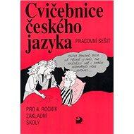 Cvičebnice českého jazyky pro 4.ročník základní školy: Pracovní sešit