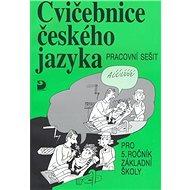 Cvičebnice českého jazyka pro 5.ročník základní školy: Pracovní sešit - Kniha