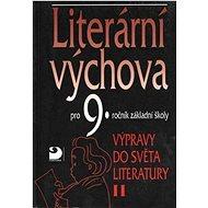 Literární výchova pro 9.ročník základní školy: Výpravy do světa literatury II - Kniha