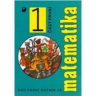 Matematika pro první ročník ZŠ: část první - Kniha