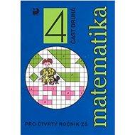 Matematika 4 část druhá: pro čtvrtý ročník ZŠ - Kniha
