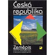 Zeměpis Česká republika: Zeměpis pro 8. a 9. ročník základní školy a nižší ročníky víceletých gymnáz