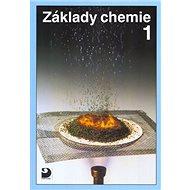 Základy chemie 1: Pro 2. stupeň základní školy, nižší ročníky víceletých gymnázií a střední školy - Kniha