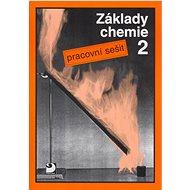 Základy chemie 2: Pracovní sešit - Kniha