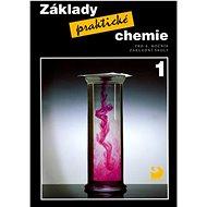 Základy praktické chemie 1: pro 8. ročník základní školy - Kniha