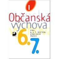 Občanská výchova I: Učebnice pro 6. a 7. r. ZŠ - Kniha
