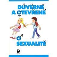 Důvěrně a otevřeně o sexualitě - Kniha