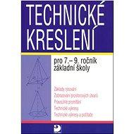 Technické kreslení pro 7.-9. ročník základní školy - Kniha