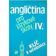 Angličtina pro jazykové školy IV.: Klič k učebnici - Kniha