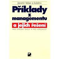 Příklady z managementu a jejich řešení: Pro střední školy a pro veřejnost - Kniha