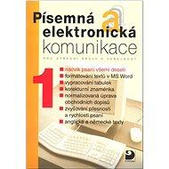 Písemná a elektronická komunikace 1: pro střední školy a veřejnost - Kniha