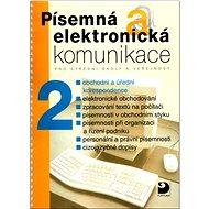 Písemná a elektronická komunikace 2: pro střední školy a veřejnost