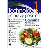 Technologie přípravy pokrmů 1: Učebnice pro střední odborná učiliště a pro hotelové školy - Kniha