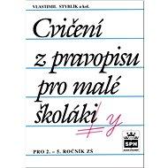Cvičení z pravopisu pro malé školáky: pro 2.-5. ročník ZŠ - Kniha