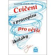 Cvičení z pravopisu pro větší školáky - Kniha