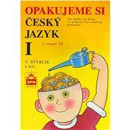 Opakujeme si český jazyk I: Pro školu, na doma i k přípravě na osmiletá gymnázia - Kniha