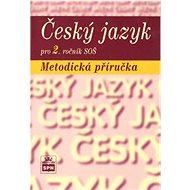 Český jazyk pro 2. ročník SOŠ Metodická příručka - Kniha