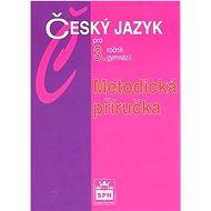 Český jazyk pro 3.r.gymnázií Metodická příručka